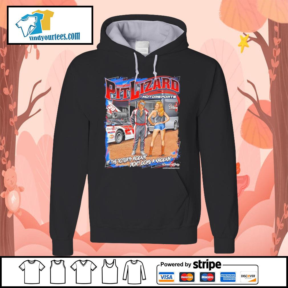 Pit Lizard motorsports if the toter's rockin' don't come a knockin' Hoodie