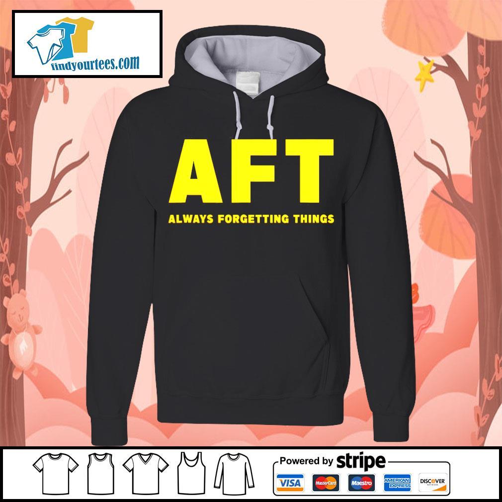 AFT always forgetting things Hoodie