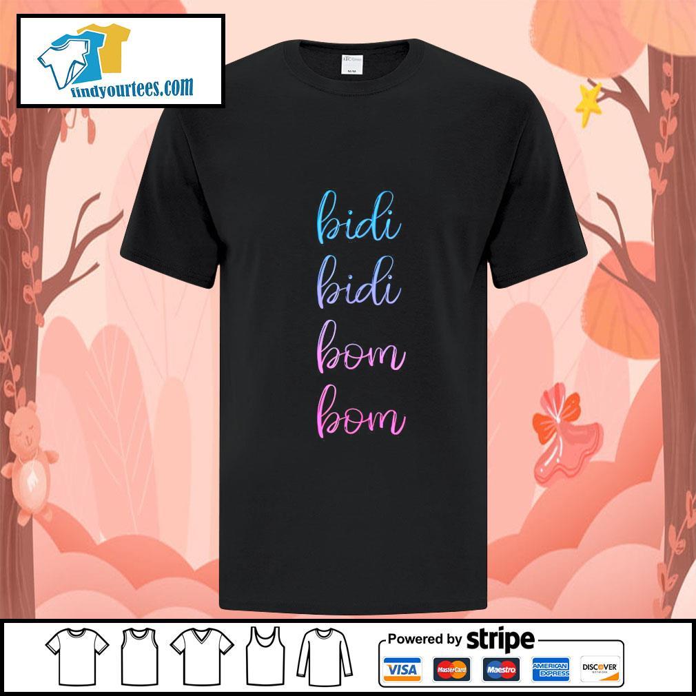 Bidi Bidi Bom Bom shirt