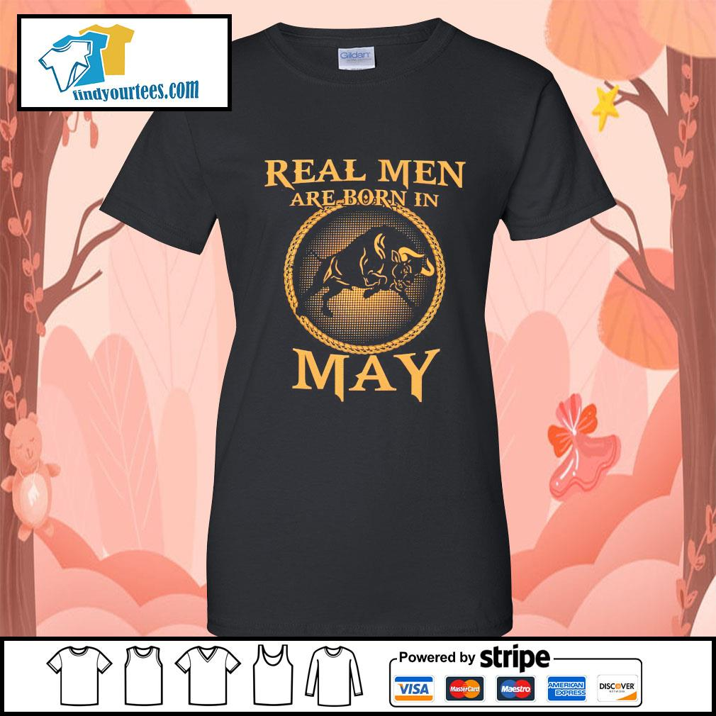 Bull real men are born in may Ladies-Tee