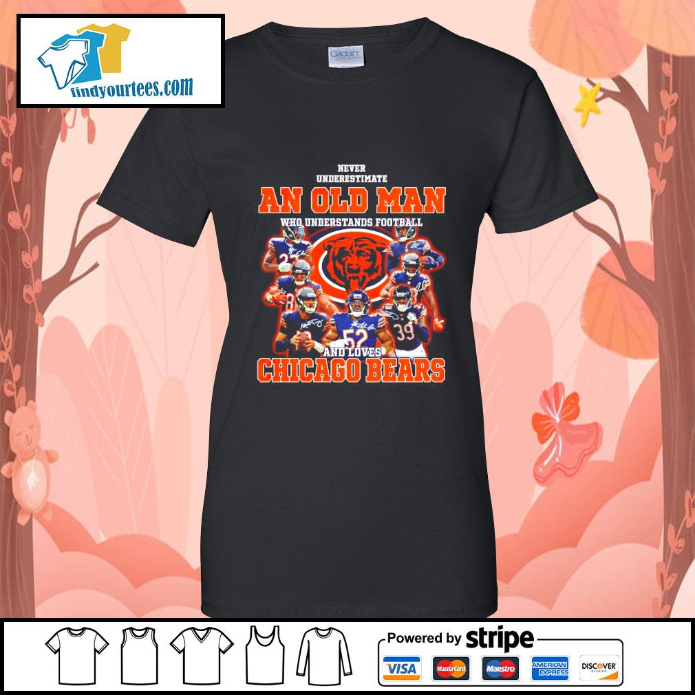 Never underestimate an old man who underestands football and loves Chicago Bears Ladies-Tee