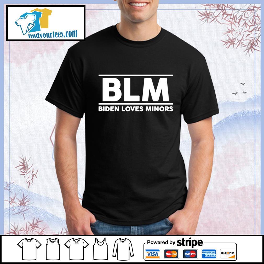 BLM Biden loves minors shirt