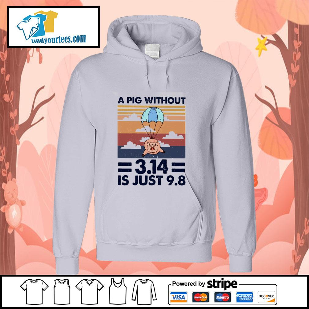 A pig without 3.14 is just 9 8 vintage s hoodie
