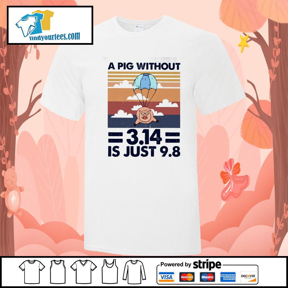 A pig without 3.14 is just 9 8 vintage shirt