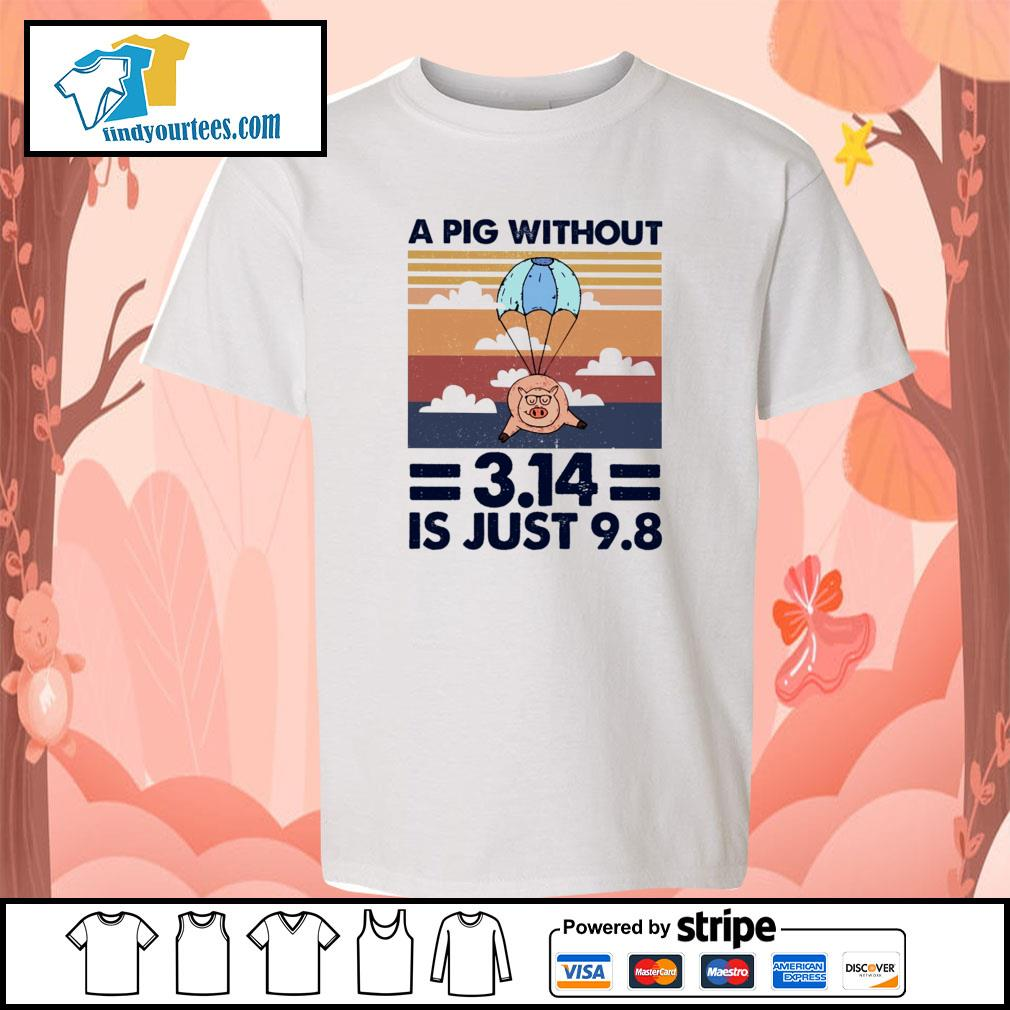 A pig without 3.14 is just 9 8 vintage s youth-tee