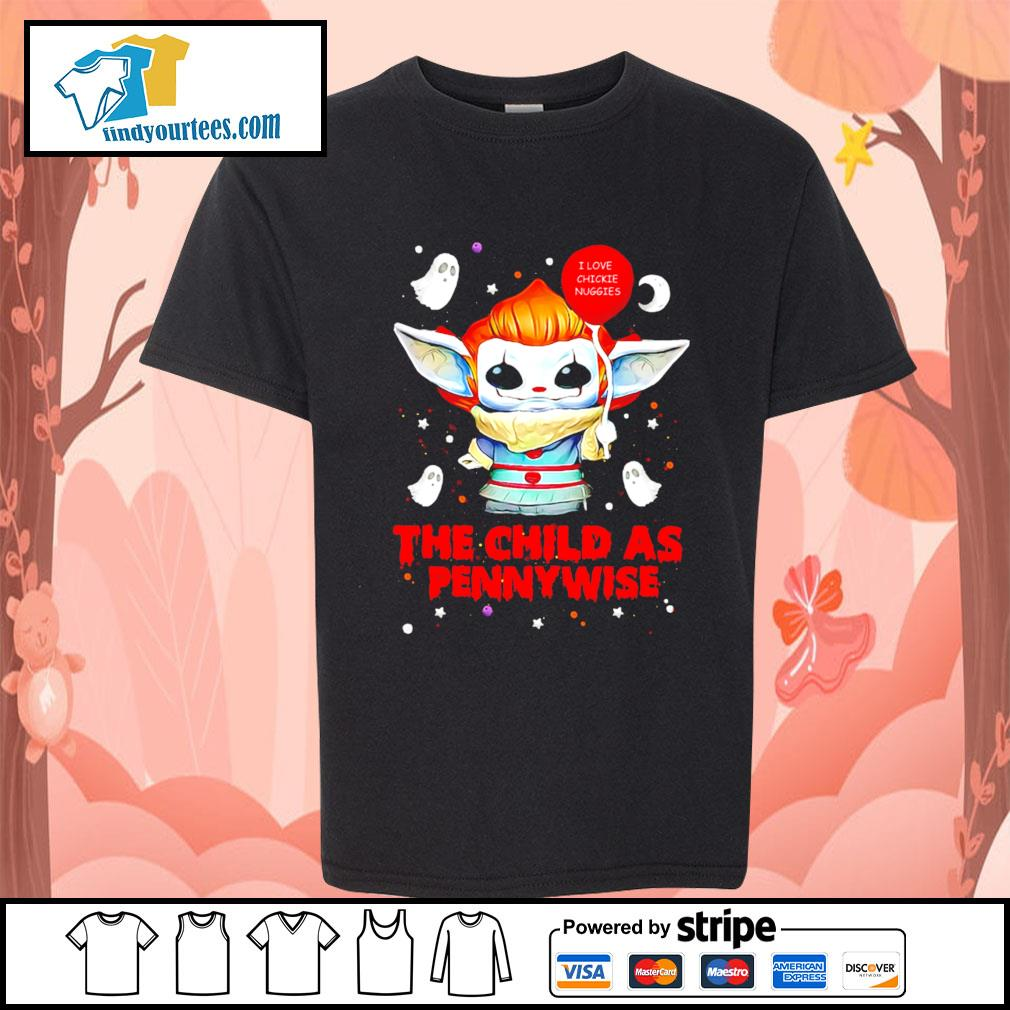 Baby Yoda I love chickie nuggies the child as Pennywise Halloween s Kid-T-shirt
