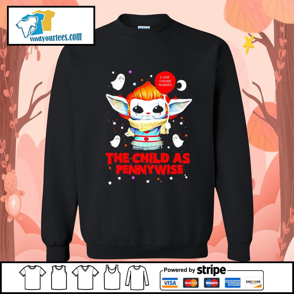 Baby Yoda I love chickie nuggies the child as Pennywise Halloween s Sweater