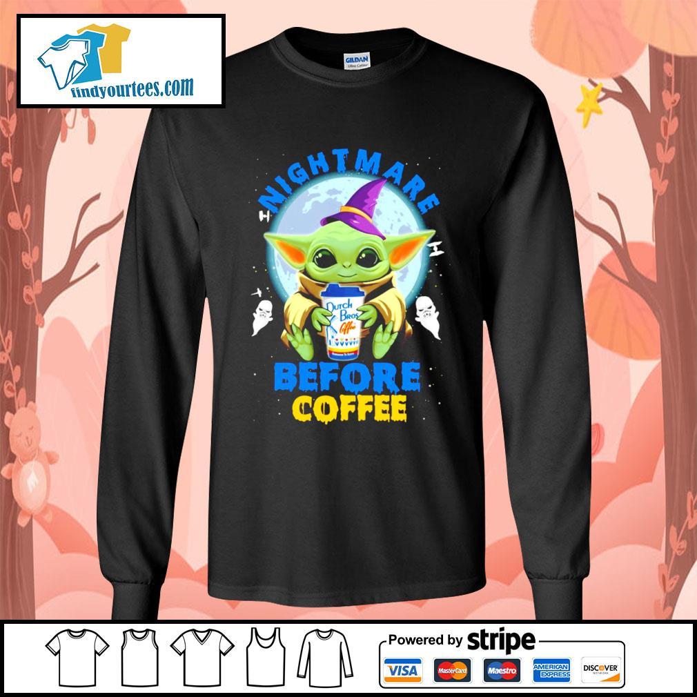 Baby Yoda nightmare before coffee Dutch Bros coffee Halloween s Long-Sleeves-Tee