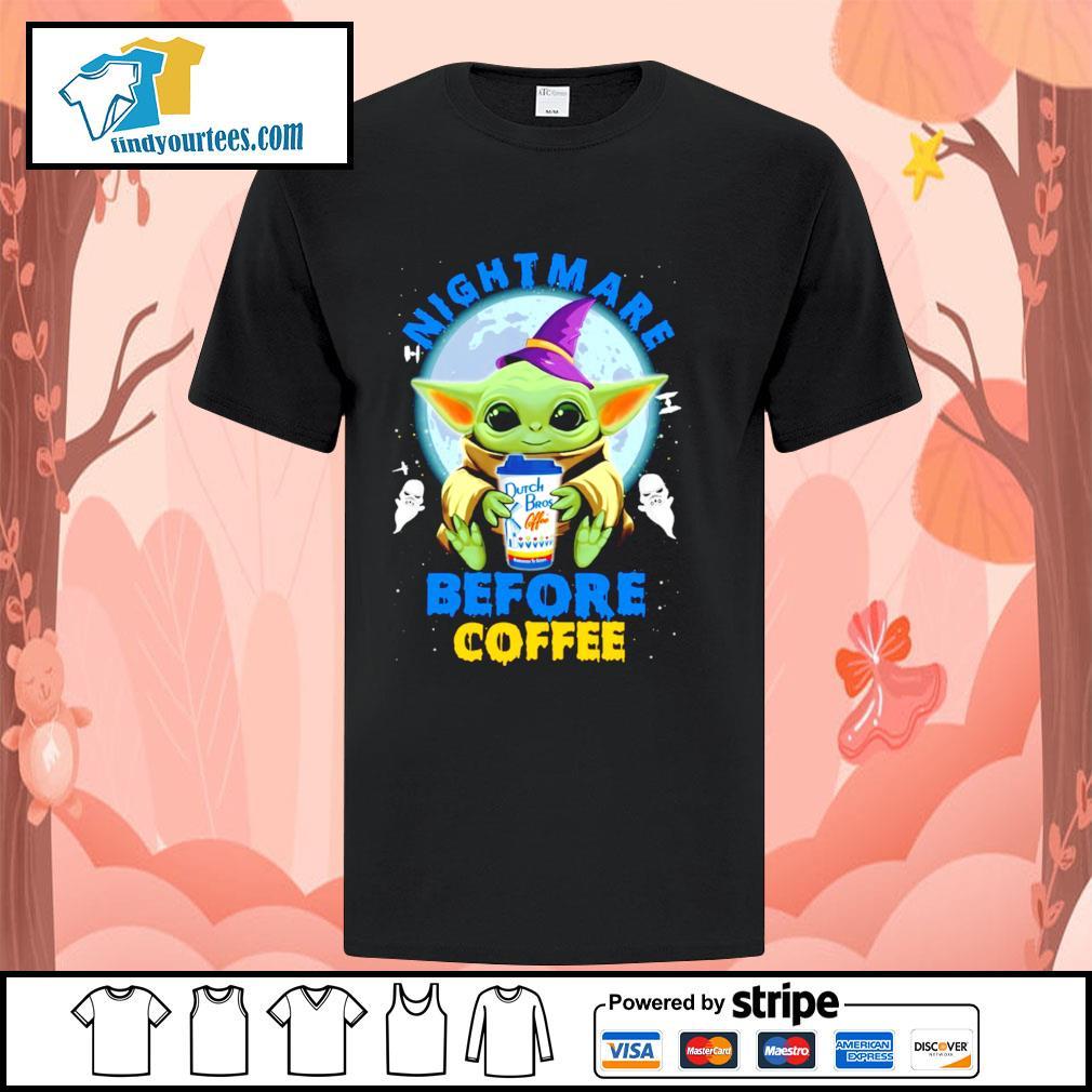 Baby Yoda nightmare before coffee Dutch Bros coffee Halloween shirt