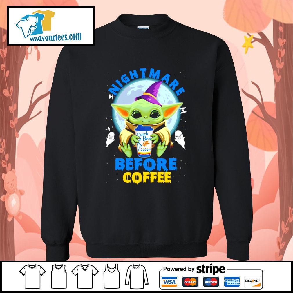 Baby Yoda nightmare before coffee Dutch Bros coffee Halloween s Sweater