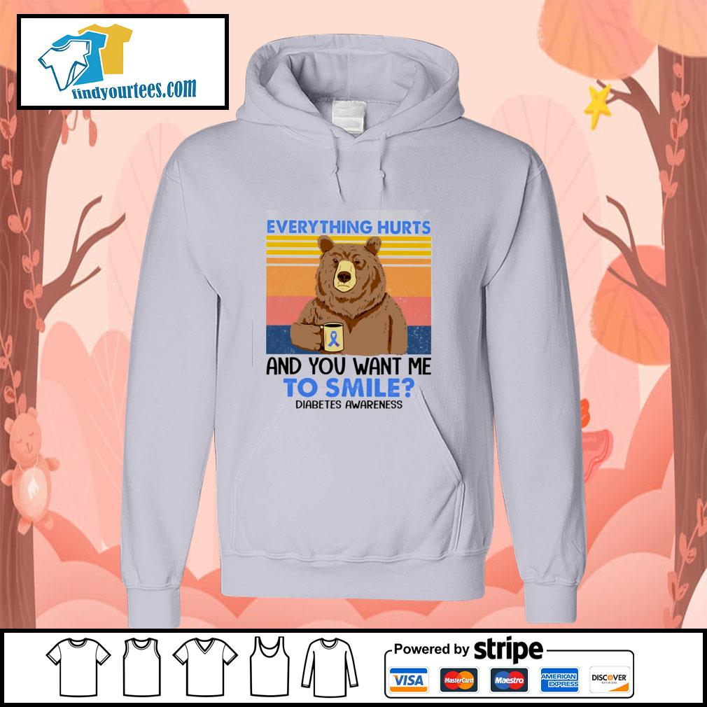 Bear everything hurts and you want me to smile diabetes awareness vintage s hoodie
