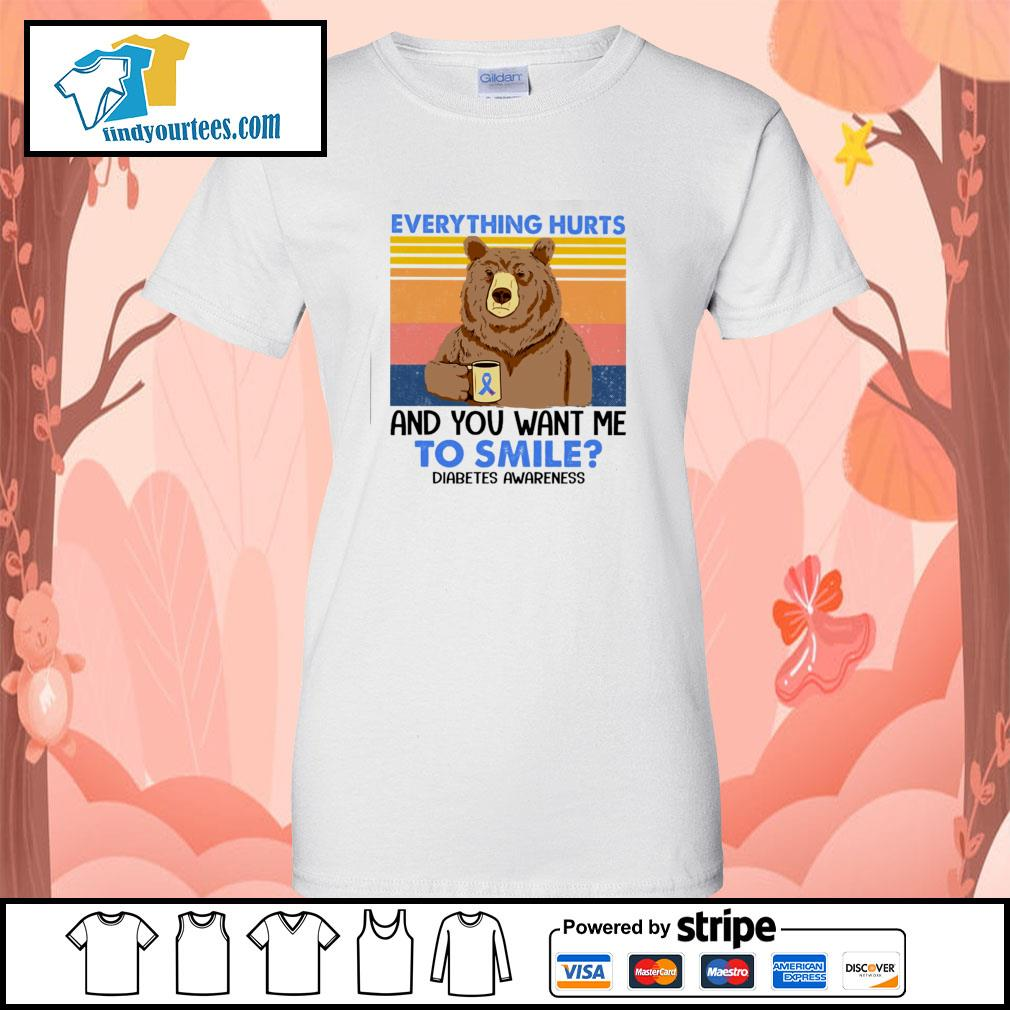 Bear everything hurts and you want me to smile diabetes awareness vintage s ladies-tee