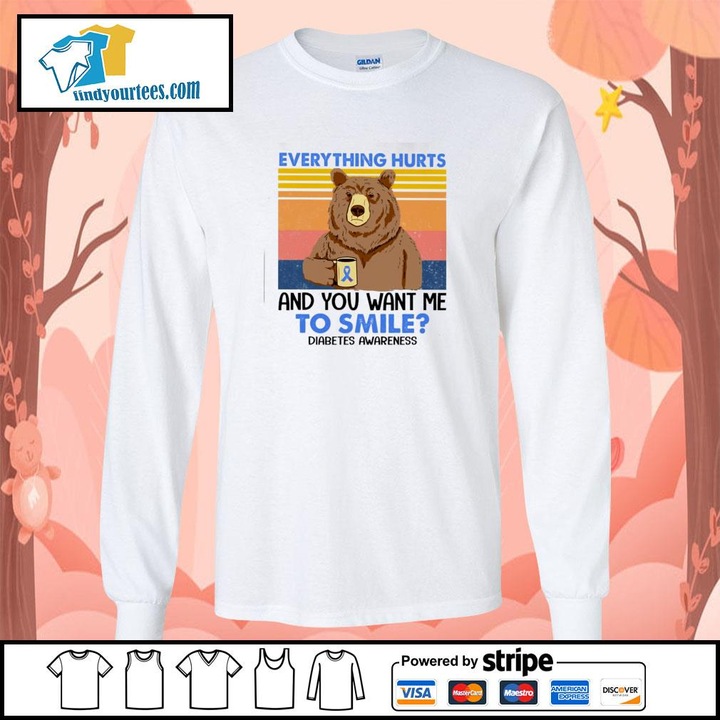 Bear everything hurts and you want me to smile diabetes awareness vintage s longsleeve-tee
