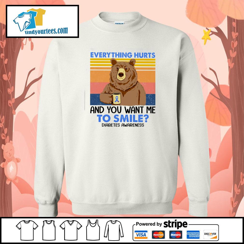 Bear everything hurts and you want me to smile diabetes awareness vintage s sweater