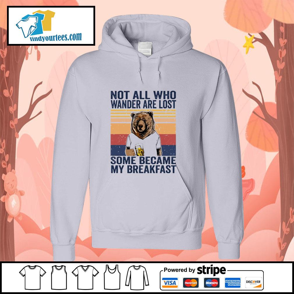 Bear not all who wander are lost some became my breakfast vintage s hoodie