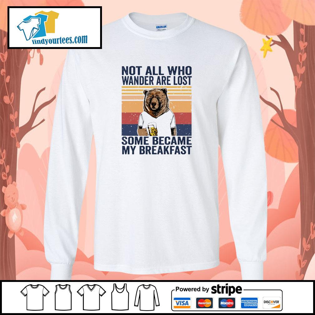 Bear not all who wander are lost some became my breakfast vintage s longsleeve-tee