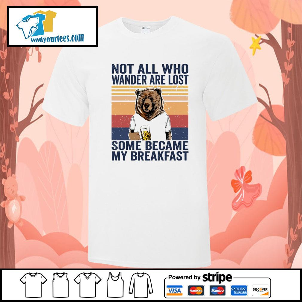 Bear not all who wander are lost some became my breakfast vintage shirt