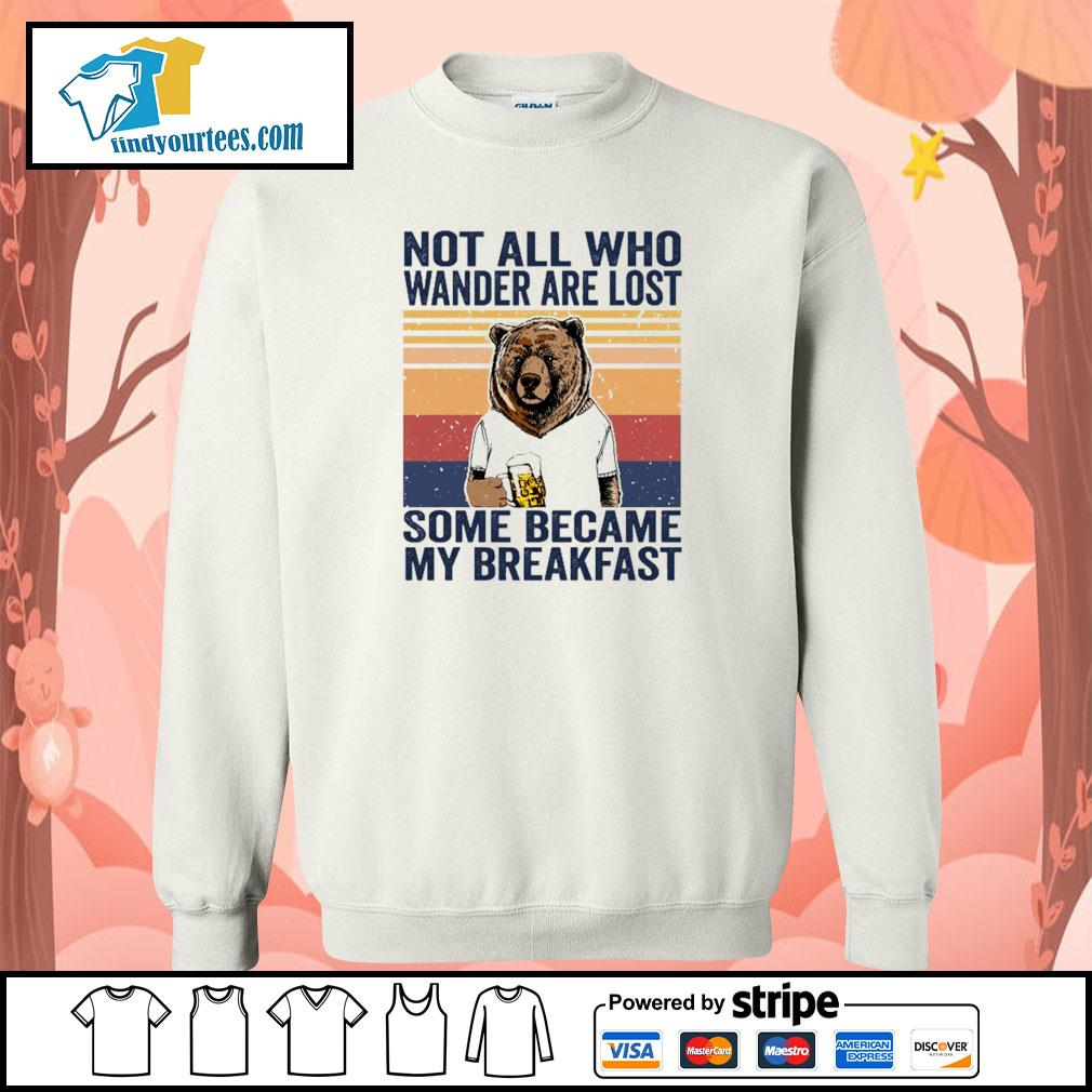 Bear not all who wander are lost some became my breakfast vintage s sweater