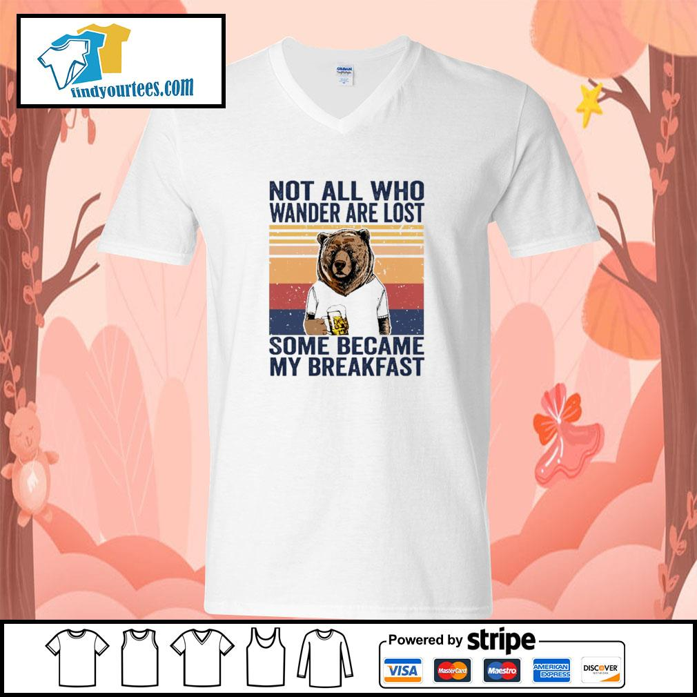 Bear not all who wander are lost some became my breakfast vintage s v-neck-t-shirt