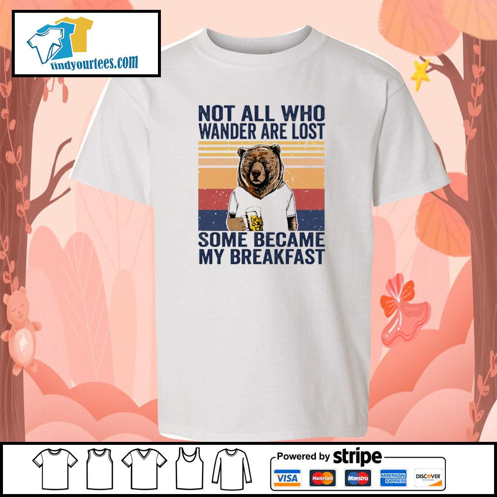 Bear not all who wander are lost some became my breakfast vintage s youth-tee