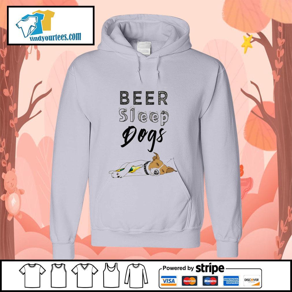 Beer sleep dogs s hoodie