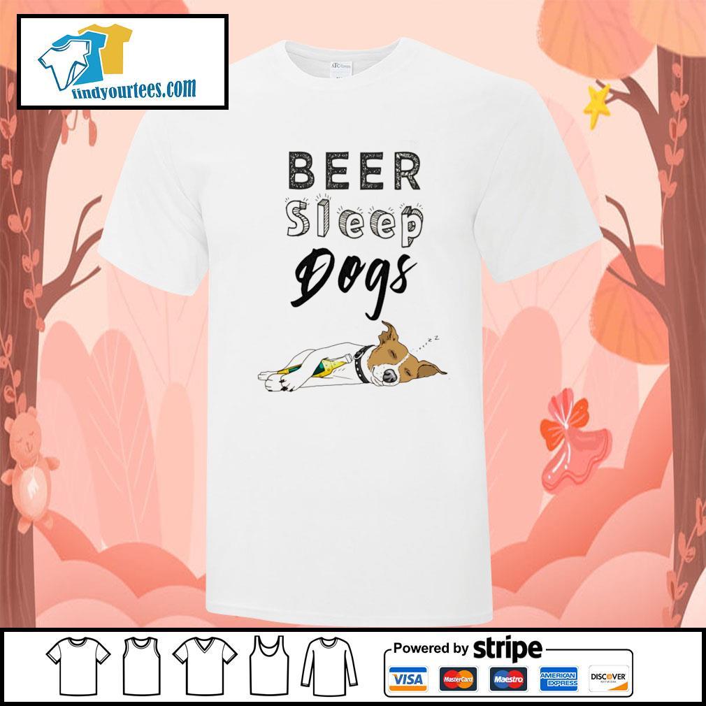 Beer sleep dogs shirt