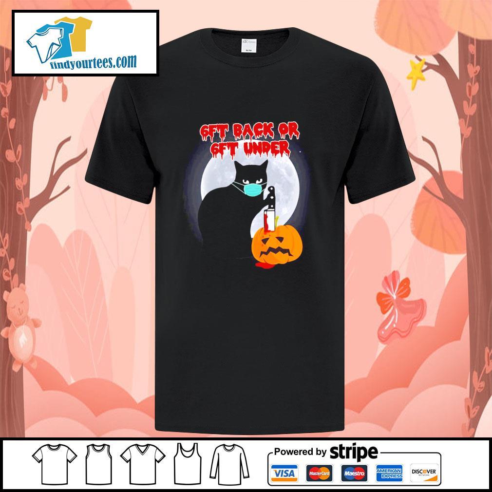 Black cat mask murder 6ft back or 6ft under pumpkin halloween shirt
