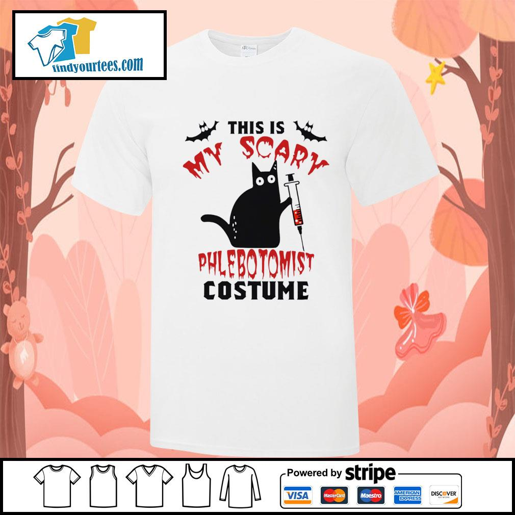 Black cat this is my scary phlebotomist costume halloween shirt