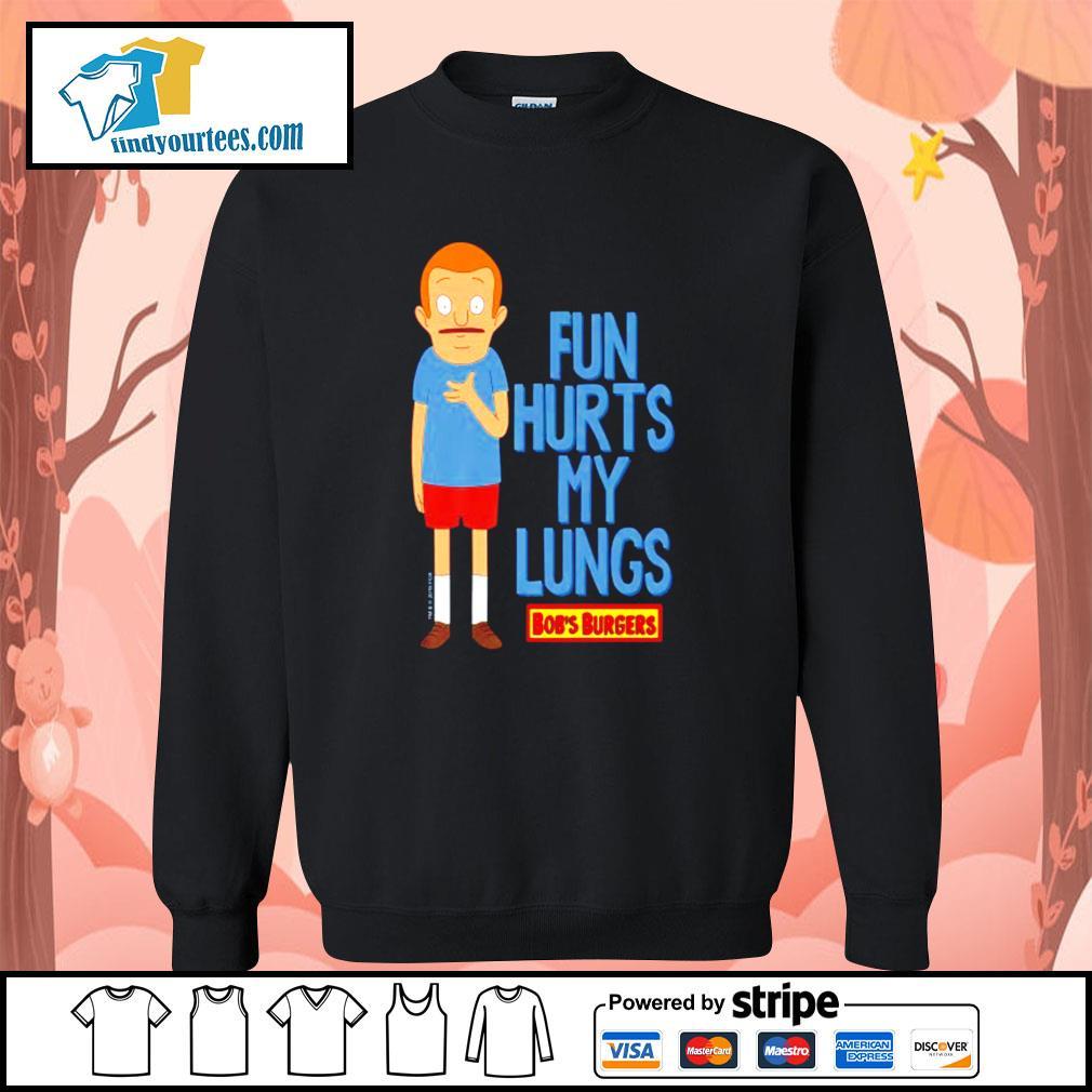 Bob's Burgers Rudy fun hurts my lungs s Sweater