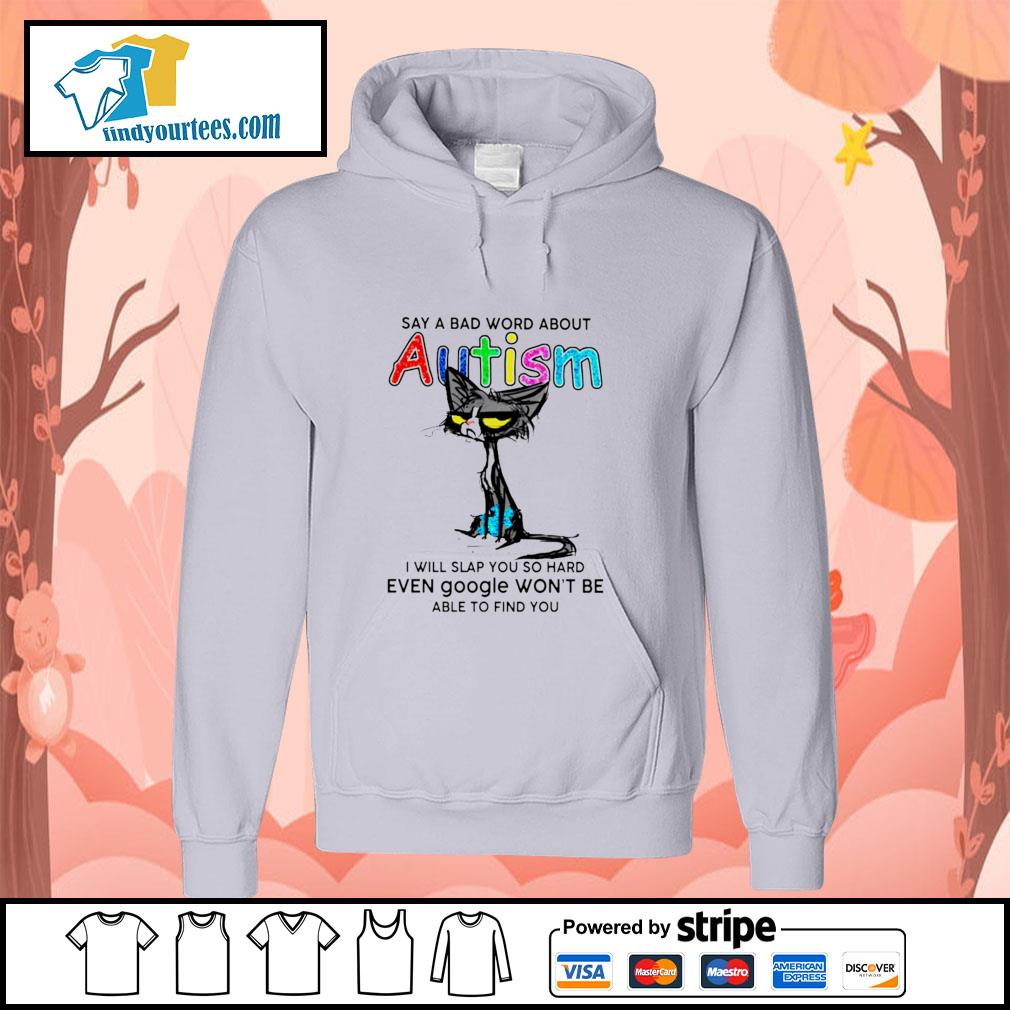 Cat say a bad word about autism I will slap you so hard s hoodie