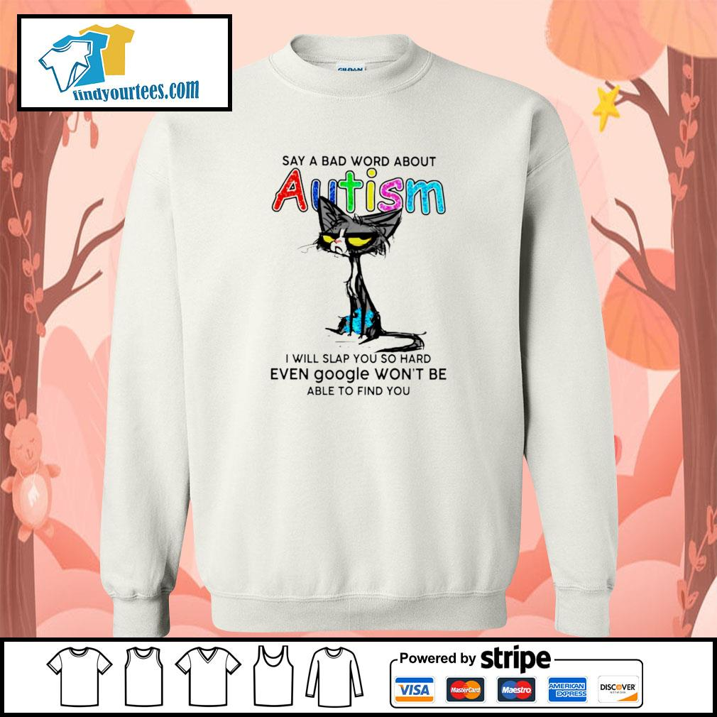 Cat say a bad word about autism I will slap you so hard s sweater
