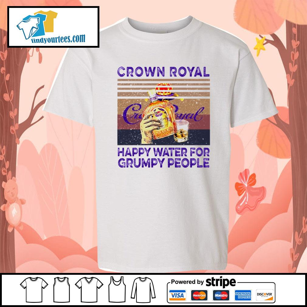 Crown Royal happy water for Grumpy people vintage s Kid-T-shirt