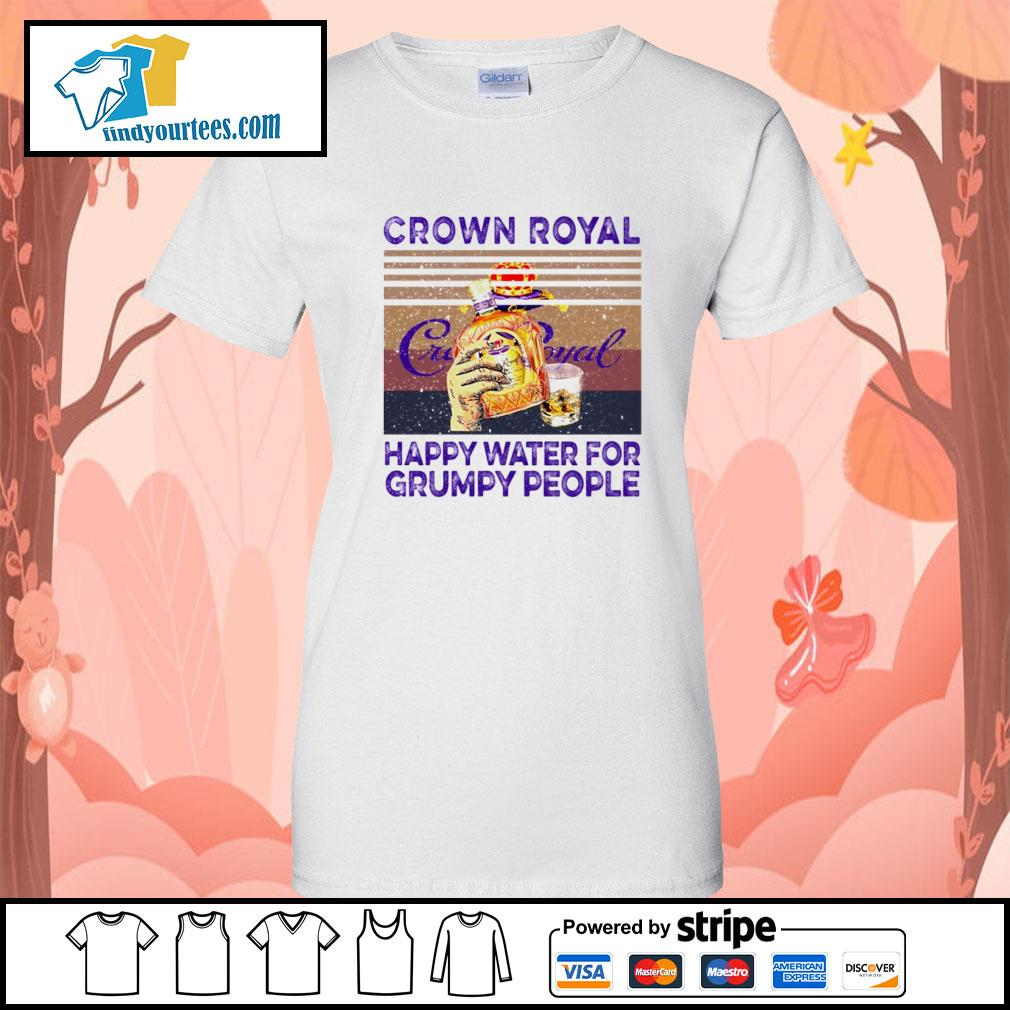 Crown Royal happy water for Grumpy people vintage s Ladies-Tee