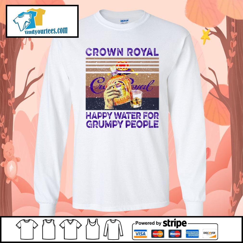 Crown Royal happy water for Grumpy people vintage s Long-Sleeves-Tee