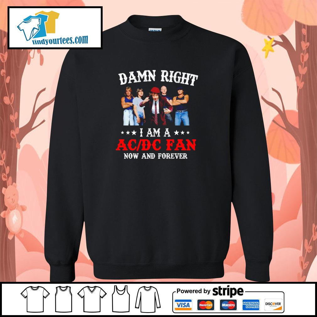 Damn right I am a ACDC fan now and forever s sweater