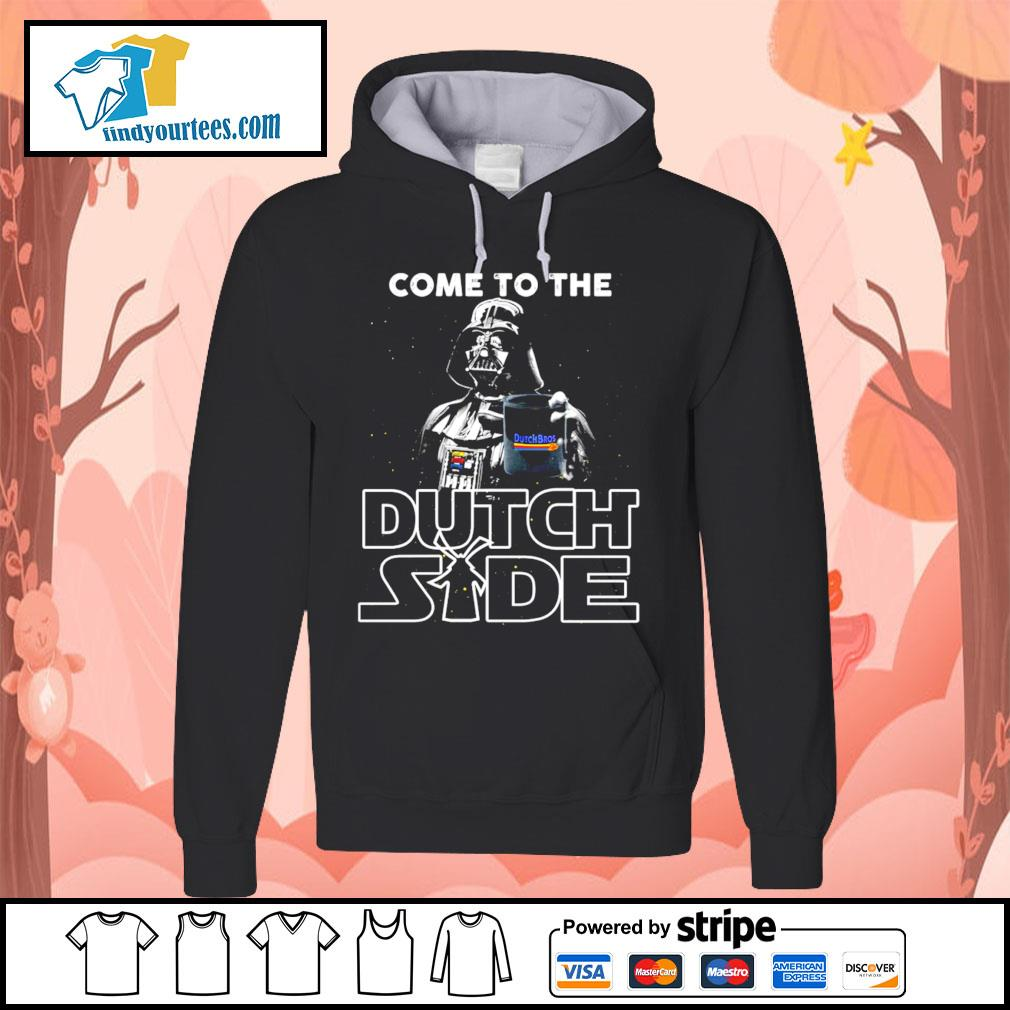 Darth Vader come to the Dutch side s Hoodie
