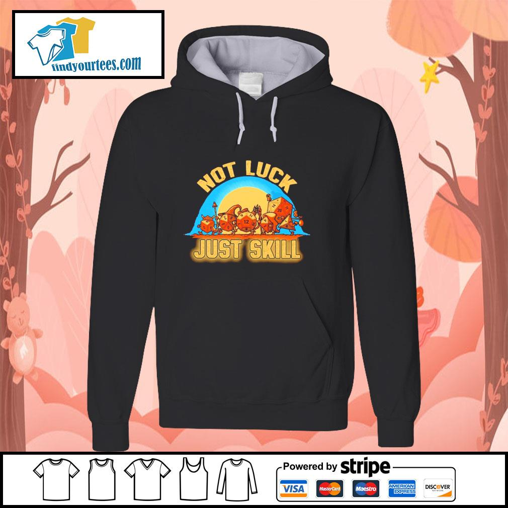 Dice not luck just skill s hoodie