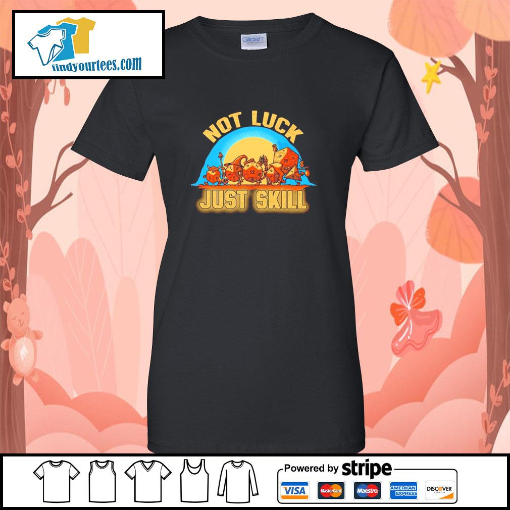 Dice not luck just skill s ladies-tee