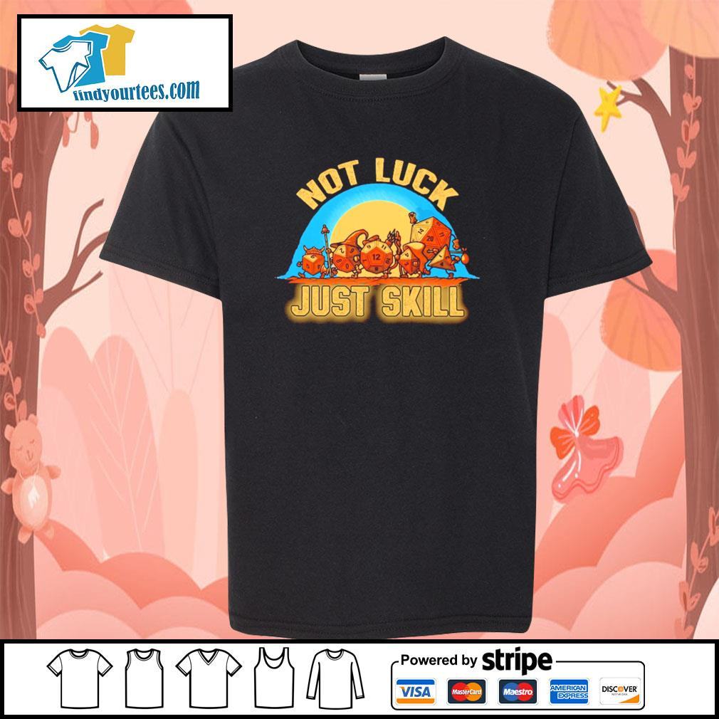Dice not luck just skill s youth-tee