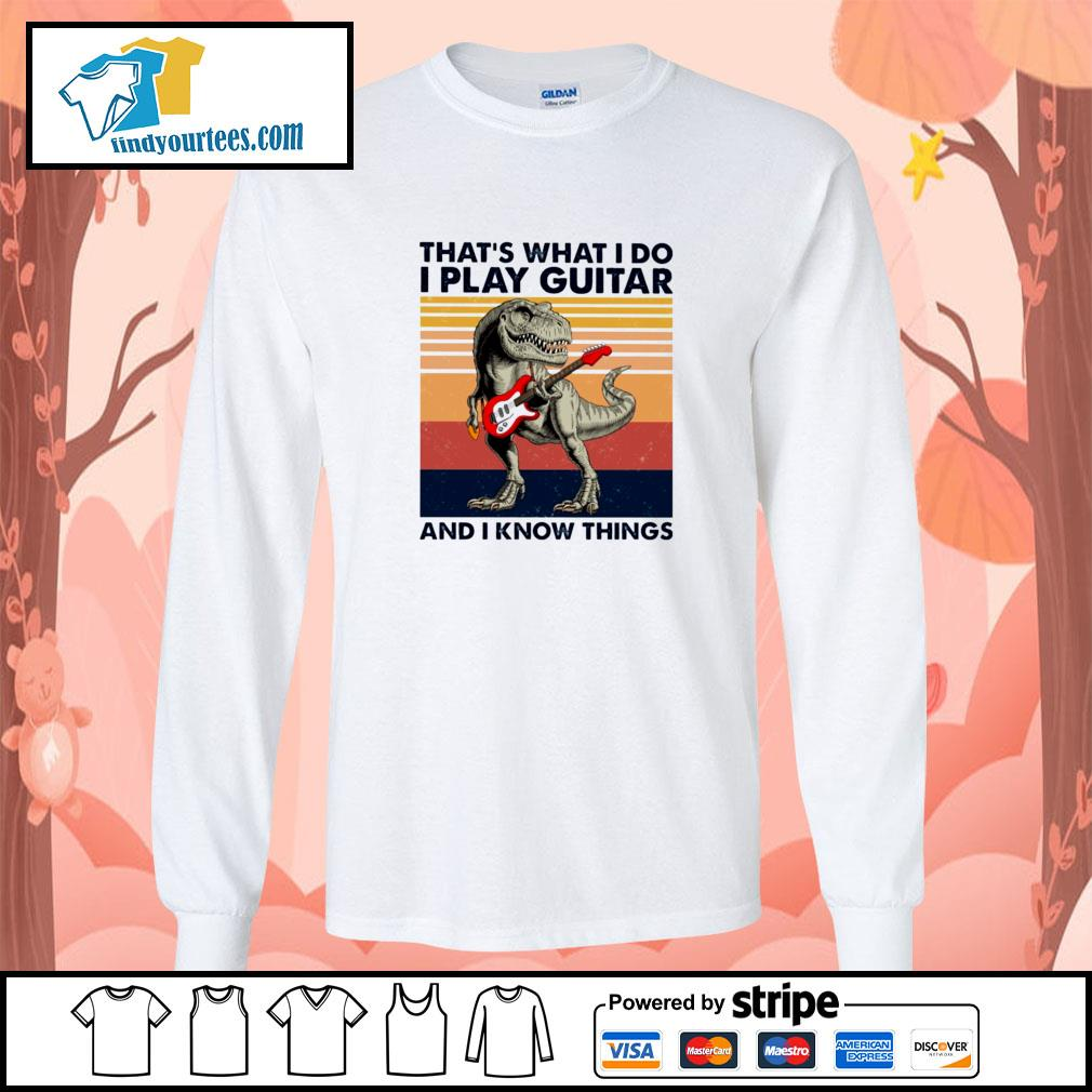 Dinosaur that's what I do I play guitar and I know things vintage s longsleeve-tee