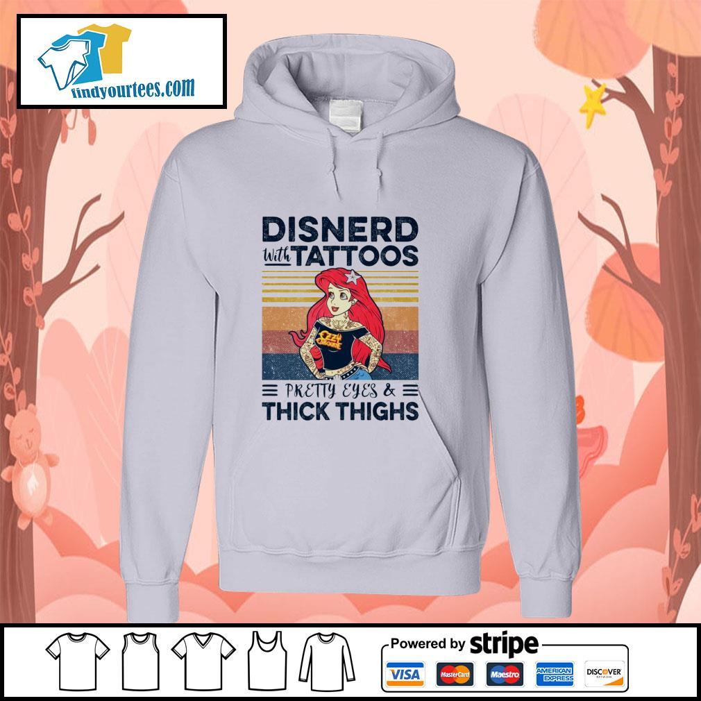 Disnerd with tattoos pretty eyes and thick thighs vintage s hoodie
