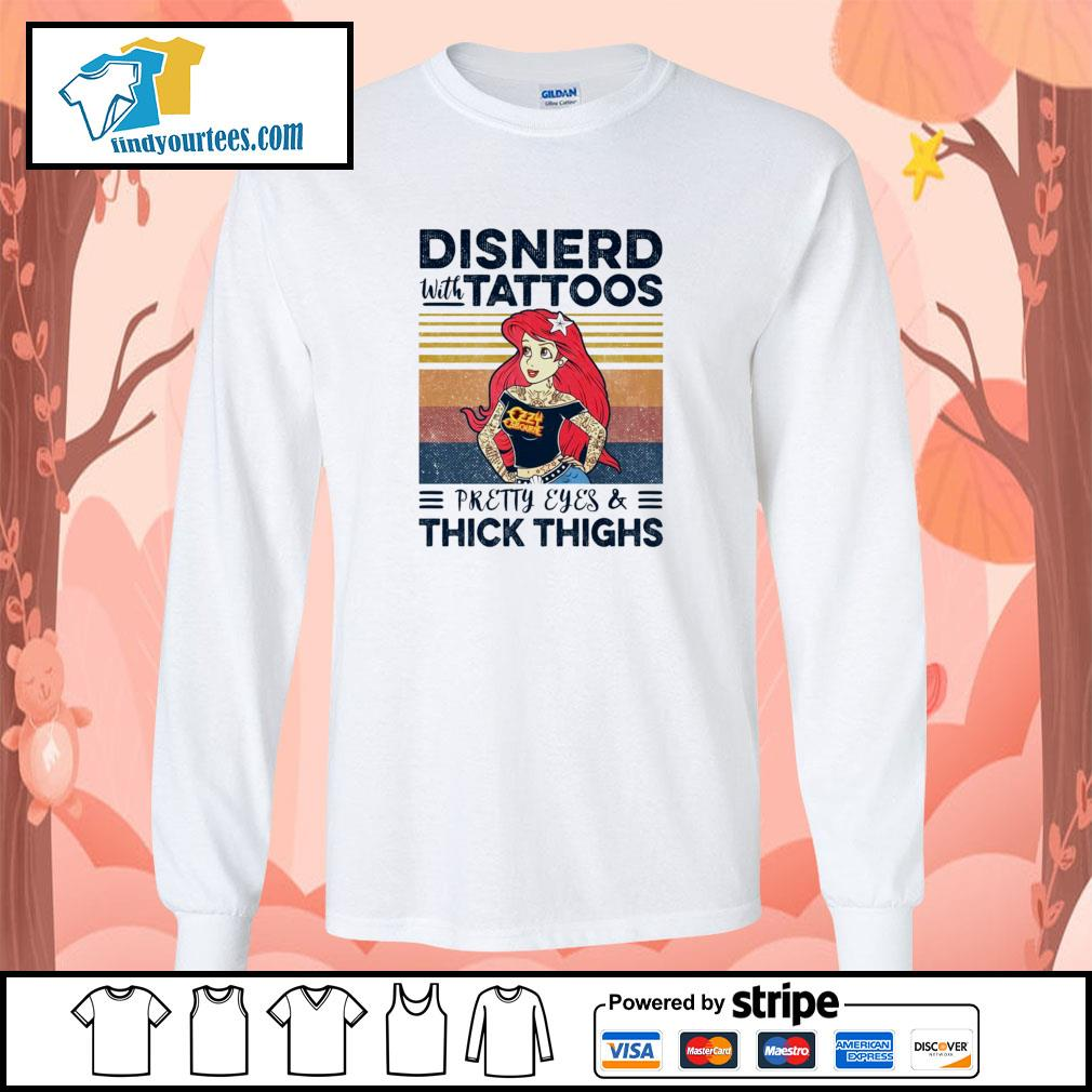 Disnerd with tattoos pretty eyes and thick thighs vintage s longsleeve-tee