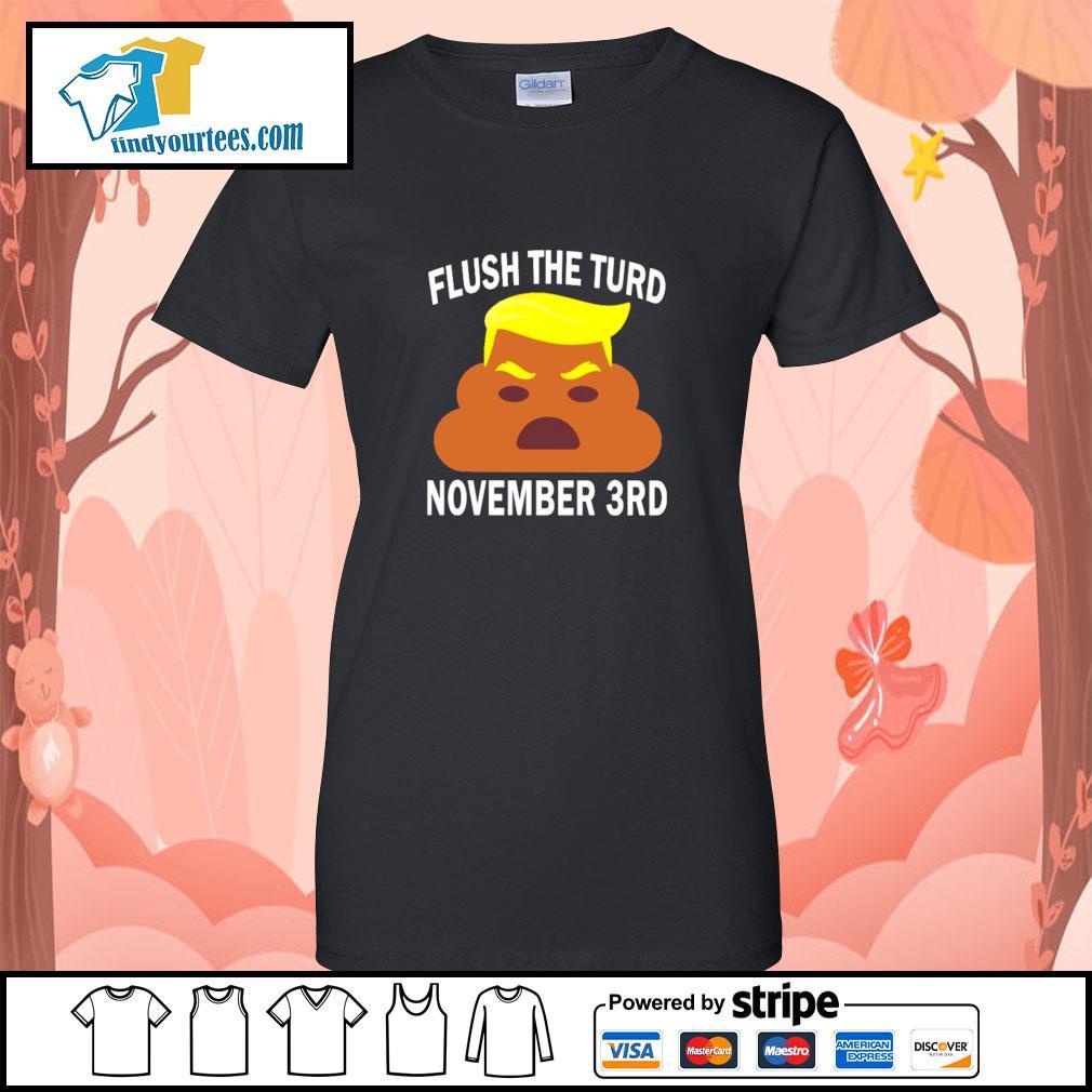 Donald trump flush the turd november 3rd s ladies-tee