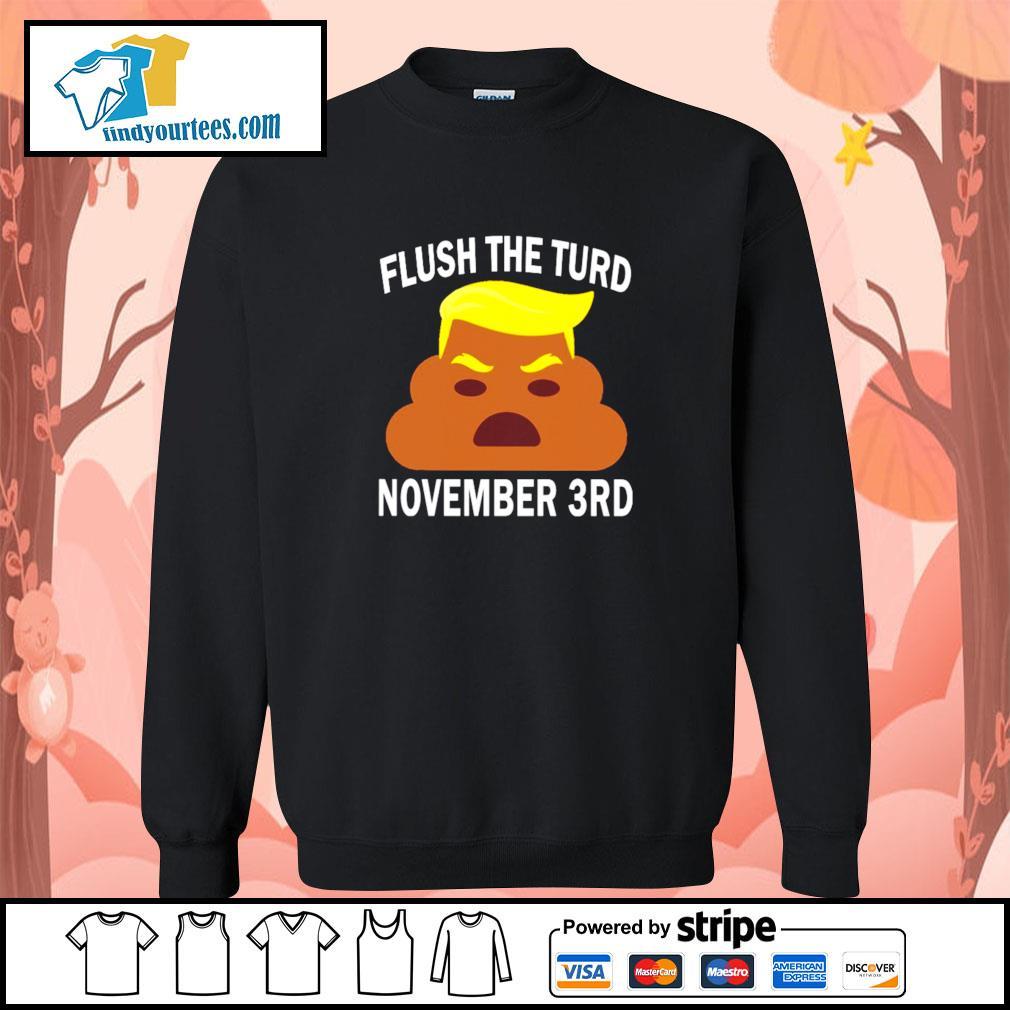Donald trump flush the turd november 3rd s sweater