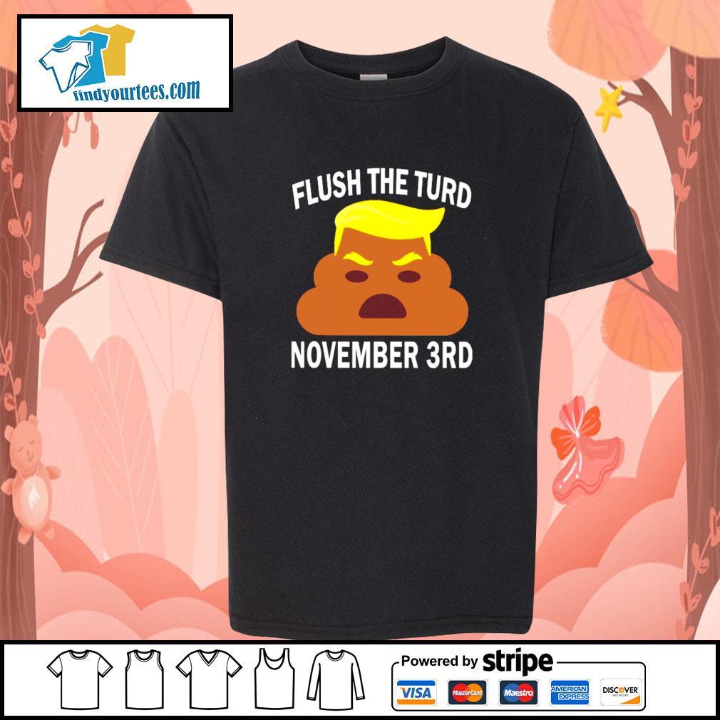 Donald trump flush the turd november 3rd s youth-tee