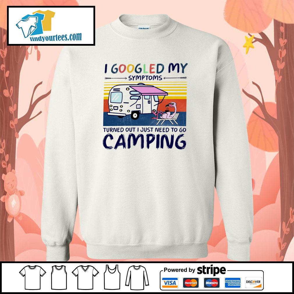 Flamingo I googled my symptoms turns out I just need to go camping s sweater