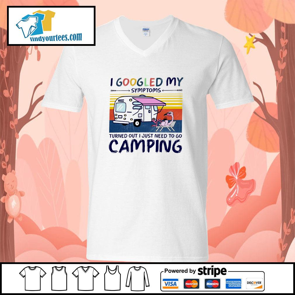Flamingo I googled my symptoms turns out I just need to go camping s v-neck-t-shirt