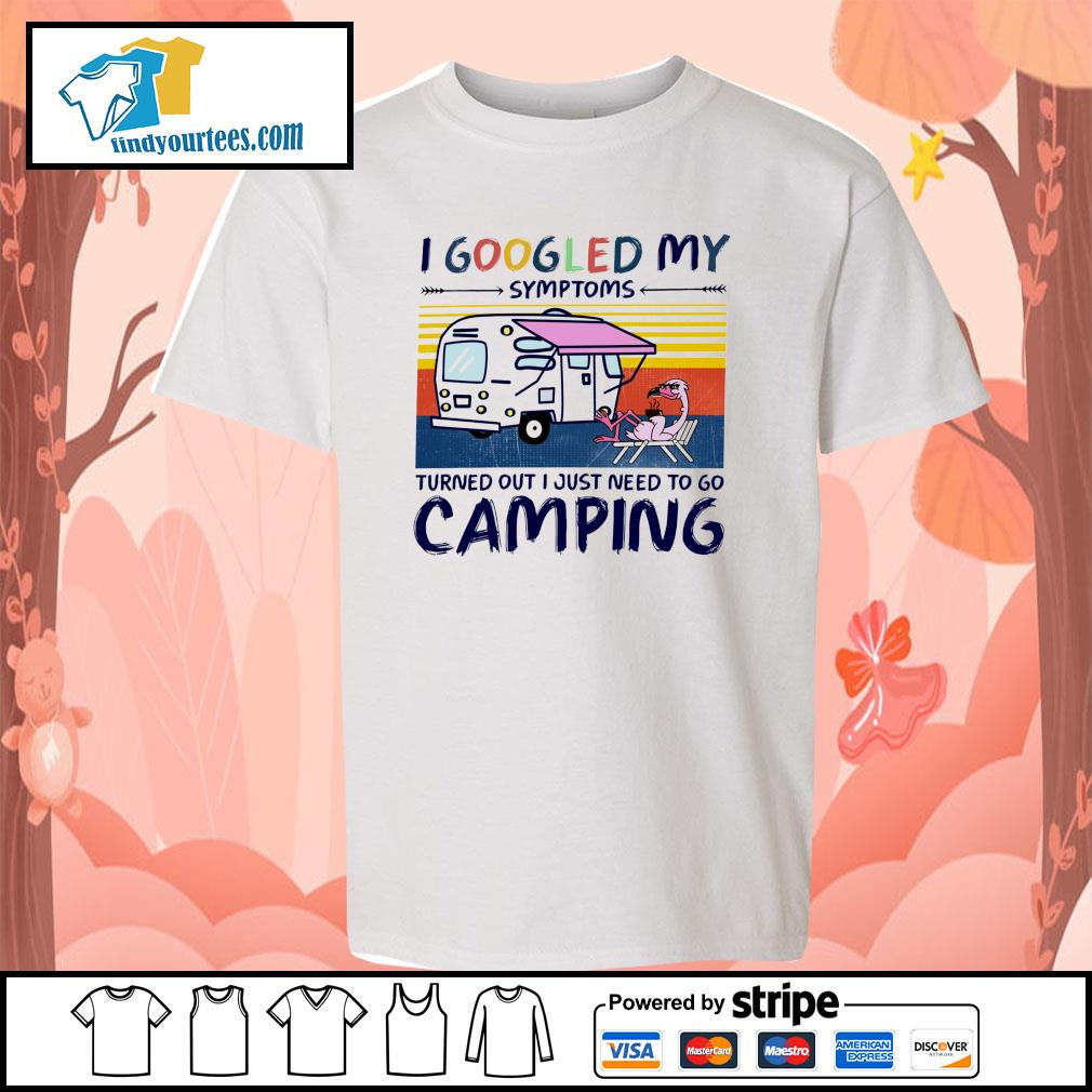 Flamingo I googled my symptoms turns out I just need to go camping s youth-tee