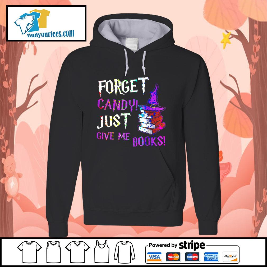 Forget candy just give me books Halloween s Hoodie