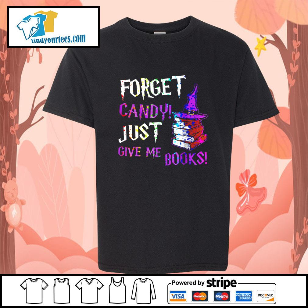 Forget candy just give me books Halloween s Kid-T-shirt